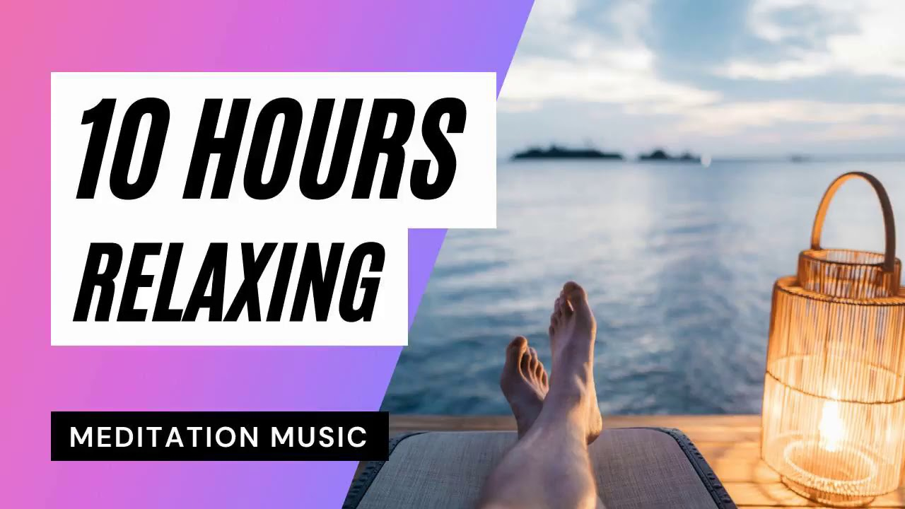 10 Hours Relaxing Music